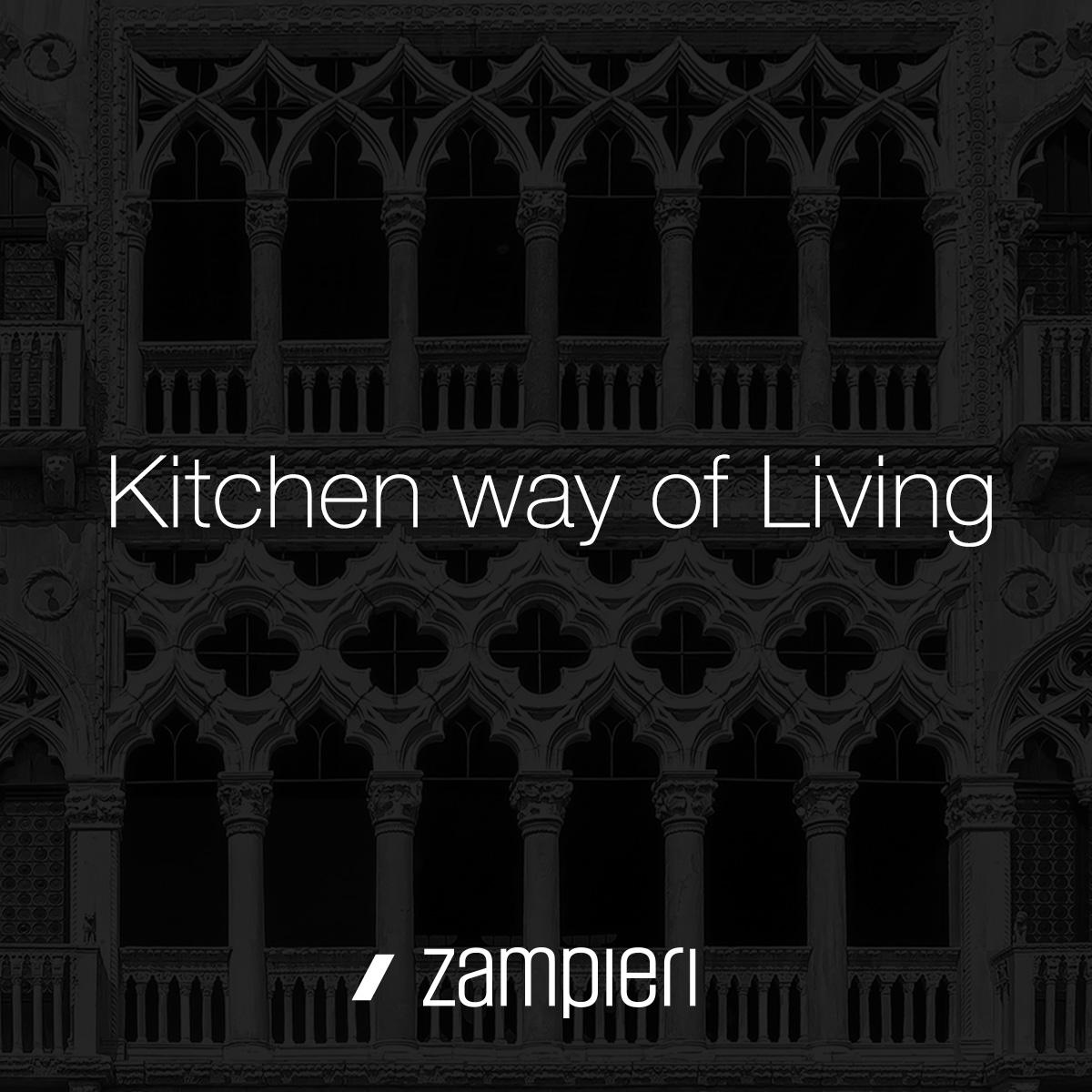 Kitchen Way of Living - il nuovo pay-off Zampieri Cucine
